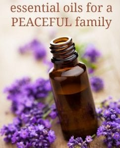 Essential oils for a PEACEFUL Famil